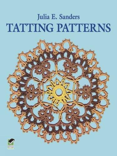 Tatting Patterns (Dover Knitting, Crochet, Tatting, Lace): Sanders, Julia E.