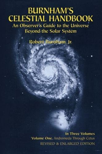 Burnham's Celestial Handbook: An Observer's Guide to the Universe Beyond the Solar System, ...