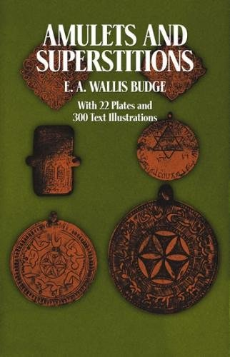9780486235738: Amulets and Superstitions: The Original Texts With Translations and Descriptions of a Long Series of Egyptian, Sumerian, Assyrian, Hebrew, Christian