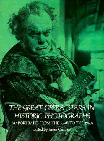 9780486235752: The Great Opera Stars in Historic Photographs: 343 Portraits from the 1850's to the 1940's