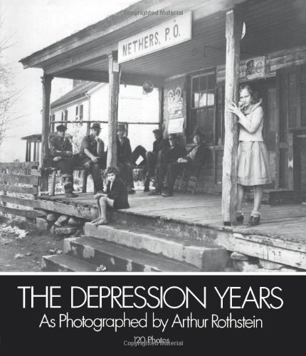 9780486235905: The Depression Years: As Photographed by Arthur Rothstein. 120 Photos