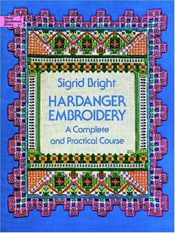 9780486235929: Hardanger Embroidery : A Complete and Practical Course, �dition en langue anglaise (Dover Needlework)