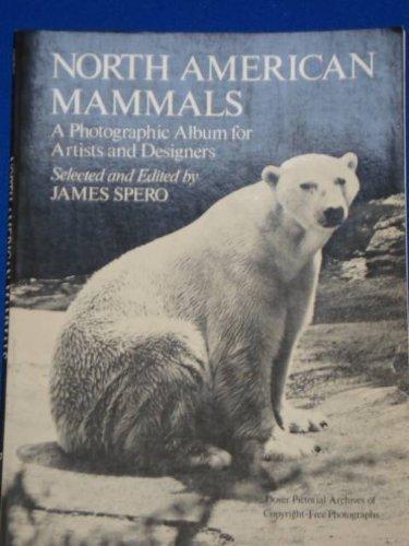 North American Mammals: A Photographic Album for: James Spero