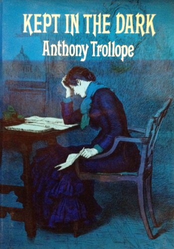 Kept in the Dark: Trollope, Anthony