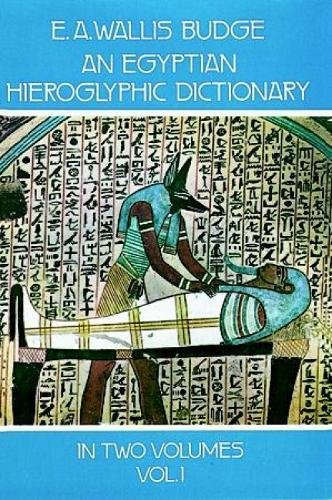 9780486236155: An Egyptian Hieroglyphic Dictionary: With an Index of English Words, King List, an Geographical List With Indexes, List of Hieroglyphic Characters,: 001