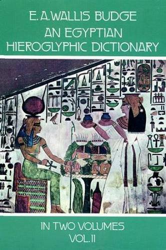 9780486236162: An Egyptian Hieroglyphic Dictionary: With an Index of English Words, King List, an Geographical List With Indexes, List of Hieroglyphic Characters,