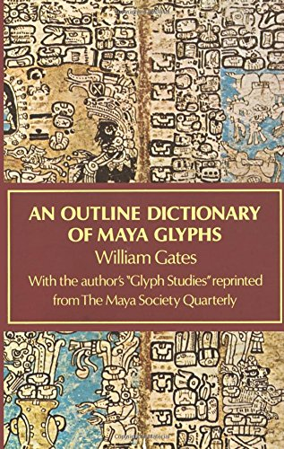 9780486236186: An Outline Dictionary of Maya Glyphs (Native American)