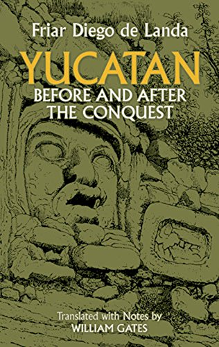 Yucatan Before and After the Conquest (Native American): Diego de Landa