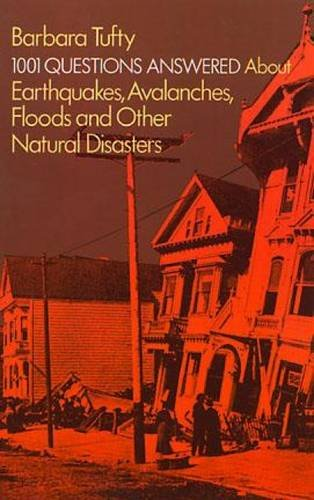 9780486236469: 1001 Questions Answered About Earthquakes, Avalanches, Floods and Other Natural Disasters