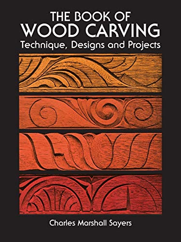 Book Of Wood Carving, The Technique, Designs and Projects