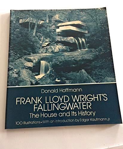 9780486236711: Frank Lloyd Wright's Falling Water: The House and Its History