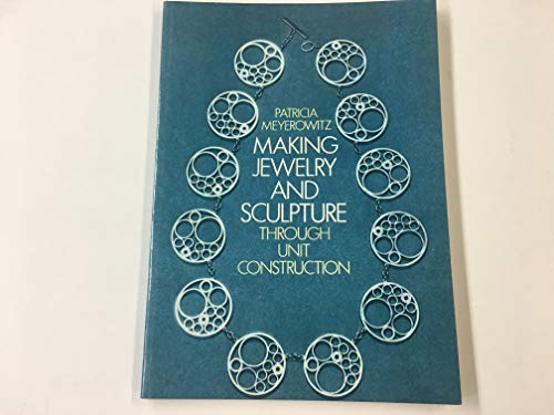 9780486236780: Making Jewelry and Sculpture Through Unit Construction. Reprint of the 1967 Ed Pub by Studio Vista Under Title