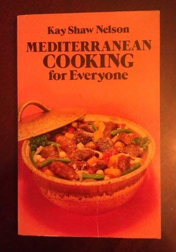 Mediterranean Cooking for Everyone: Kay Shaw Nelson