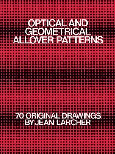 Optical and Geometrical Allover Patterns (Dover Pictorial: Larcher, Jean