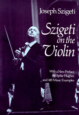 Szigeti on the Violin (Dover Books on: Joseph Szigeti