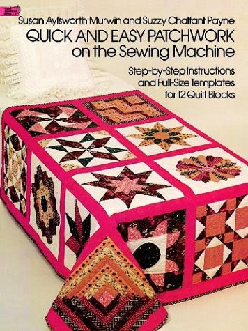 9780486237701: Quick and Easy Patchwork on the Sewing Machine (Dover Needlework Series)