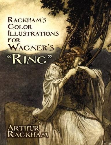 """Rackham's Color Illustrations for Wagner's """"Ring"""": Rackham, Arthur"""