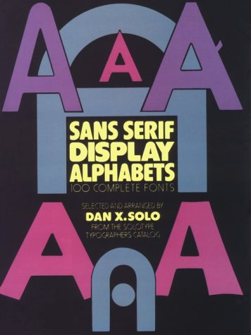 Sans Serif Display Alphabets: 100 Complete Fonts (Picture Archives)