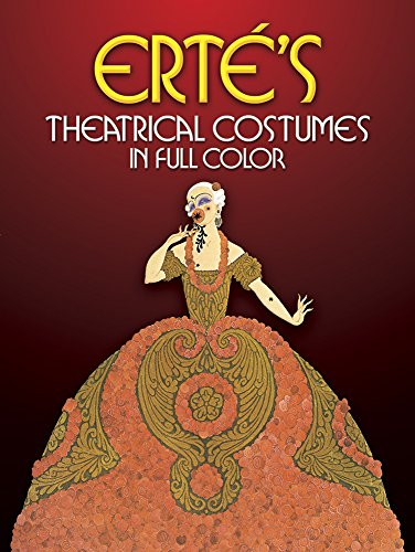 Erte's Theatrical Costumes in Full Color (Limited Signed Copy): Erte, E.
