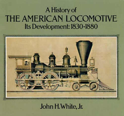 9780486238180: A History of the American Locomotive: Its Development, 1830–1880 (Trains)