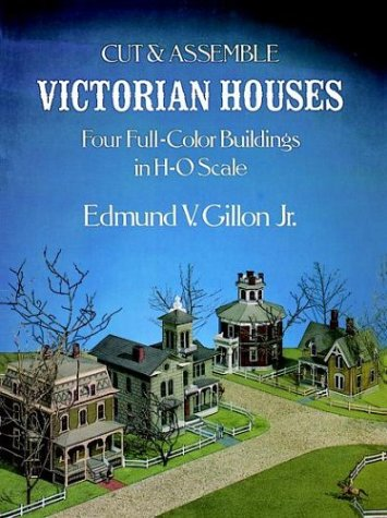 Victorian Houses; Cut And Assemble; Four Full-Color: Edmund V Gillon