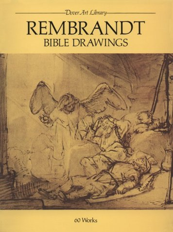Rembrandt Bible Drawings: 60 Works (Dover Art: Rijn, Rembrandt Van