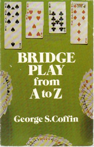 Bridge Play from A to Z Coffin, George Sturgis