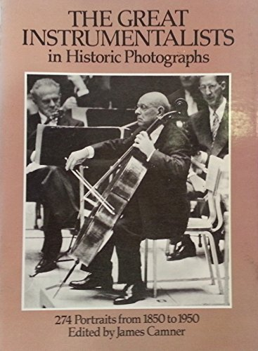 9780486239071: The Great Instrumentalists in Historic Photographs: 274 Portraits from 1850 to 1950