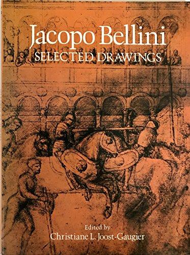 Jacopo Bellini Selected Drawings: Joost-Gaugier, Christiane L. (edited by)