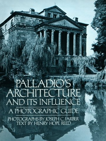 9780486239224: Palladio's Architecture and Its Influence: A Photographic Guide