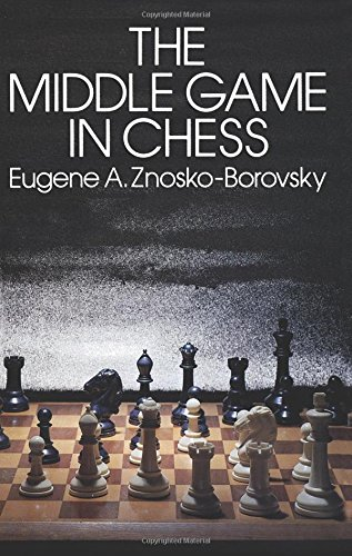 9780486239316: The Middle Game in Chess (Dover Chess)