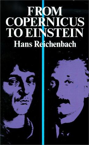 FROM COPERNICUS TO EINSTEIN [1942, REPRINT]: REICHENBACH, H.