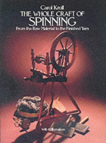 9780486239682: The Whole Craft of Spinning: From the Raw Material to the Finished Yarn