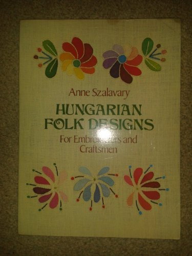9780486239699: Hungarian Folk Designs for Embroiderers and Craftsmen (Dover Pictorial Archives)