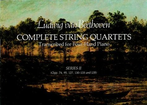 Complete String Quartets Transcribed for Four-Hand Piano (Series II): Beethoven, Ludwig van