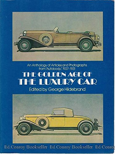 """9780486239842: Golden Age of the Luxury Car: An Anthology of Articles & Photographs from """"Autobody,"""" 1927-1931"""