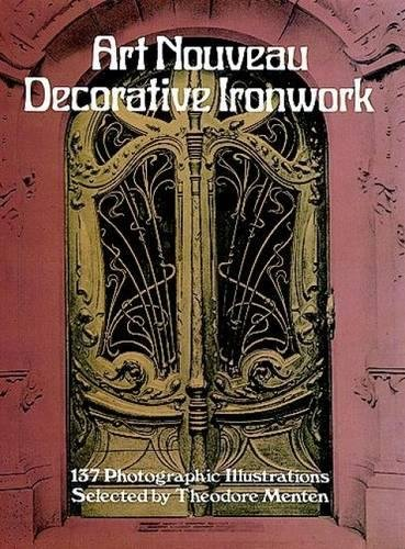 Art Nouveau Decorative Ironwork (Dover Jewelry and Metalwork)