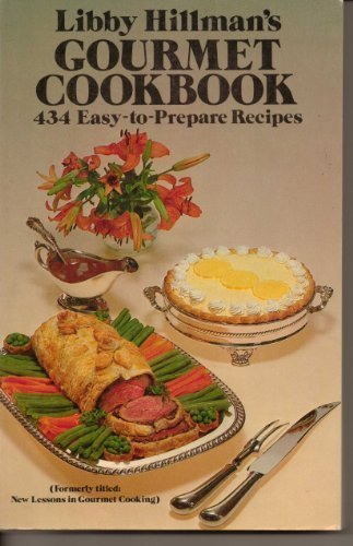 9780486239941: Libby Hillman's Gourmet Cookbook: 434 Easy-to-Prepare Recipes