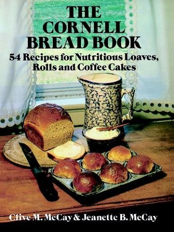 9780486239958: The Cornell Bread Book: 54 Recipes for Nutritious Loaves, Rolls and Coffee Cakes