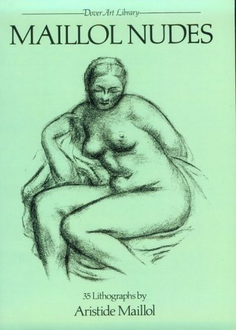9780486240008: Maillol Nudes: 35 Lithographs by Aristide Maillol (Dover Art Library)