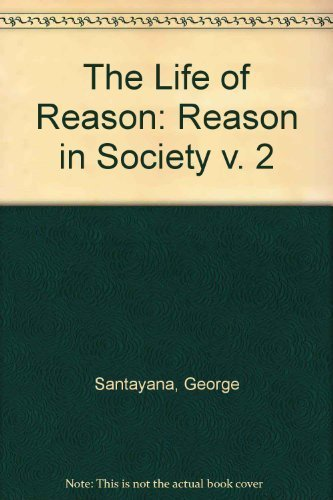 "Reason in Society: Volume 2 of """"The Life of Reason"""""