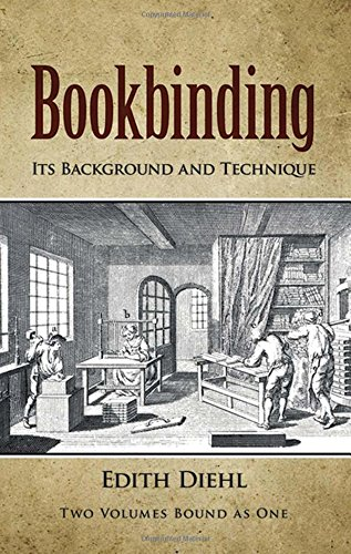 9780486240206: Bookbinding: Its Background and Technique (Two Volumes Bound as One) (v. 1 & 2)