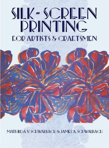 9780486240466: Silk-Screen Printing for Artists and Craftsmen
