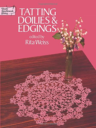 9780486240510: Tatting Doilies and Edgings (Dover Knitting, Crochet, Tatting, Lace)
