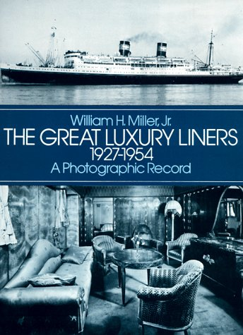 The Great Luxury Liners, 1927-1954: A Photographic Record