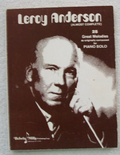 9780486240671: Leroy Anderson (Almost Complete : 25 Great Melodies As Originally Composed for Piano Solo)