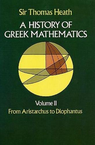 9780486240749: A History of Greek Mathematics, Volume II: From Aristarchus to Diophantus (Dover Books on Mathematics)