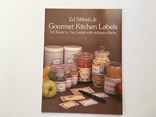 Gourmet Kitchen Labels: 112 Ready To Use Labels With Adhesive Backs (0486240878) by Ed Sibbett