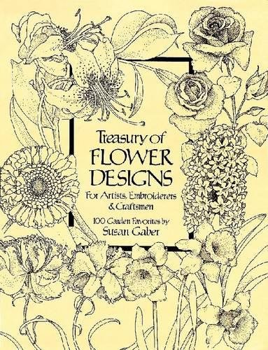 9780486240961: Treasury of Flower Designs for Artists, Embroiderers and Craftsmen: 100 Garden Favorites