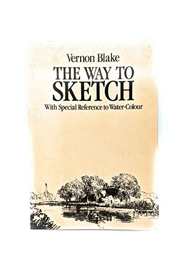 The Way to Sketch With Special Reference: Blake, Vernon